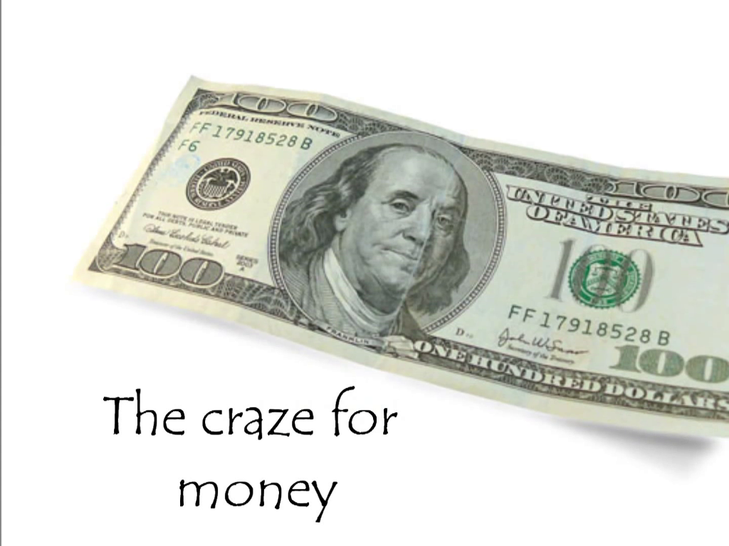 The craze for money